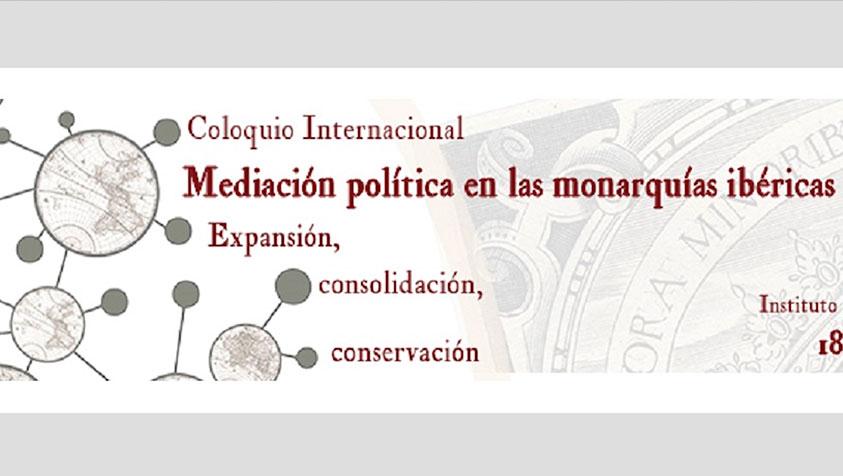 Mediación política en las monarquías ibéricas: Expansión, consolidación, conservación